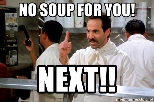 no-soup-for-you-next.jpg
